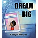 Dream Big (Bedtime Story and Children's Picture ebook for Beginner Readers: ages 0-8) (Mindful Kids Series)