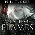 The Path of Flames: Chronicles of the Black Gate, Book 1 Audiobook by Phil Tucker Narrated by Noah Michael Levine