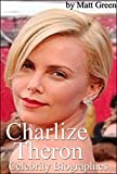 Celebrity Biographies - The Amazing Life Of Charlize Theron - Famous Actors