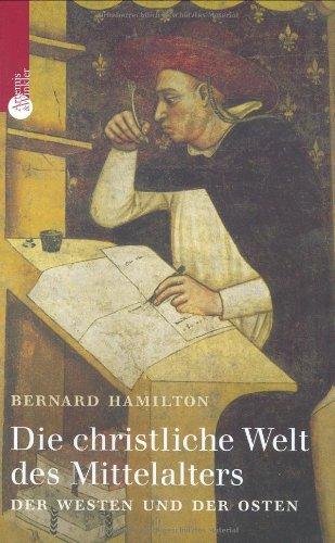 Die christliche Welt des Mittelalters: Der Westen und der Osten