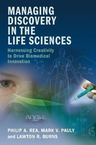 Read Online Managing Discovery in the Life Sciences: Harnessing Creativity to Drive Biomedical Innovation PDF