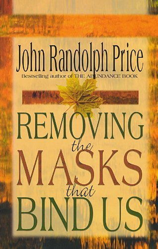 Removing the Masks That Bind Us by John Randolph Price (2001-02-01)