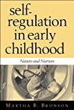 img - for Self-Regulation in Early Childhood: Nature and Nurture by Martha B. Bronson EdD (2001-12-19) book / textbook / text book