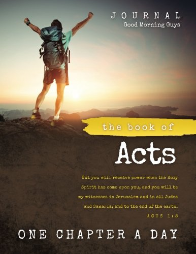 The Book of Acts Journal FOR GUYS: One Chapter a Day