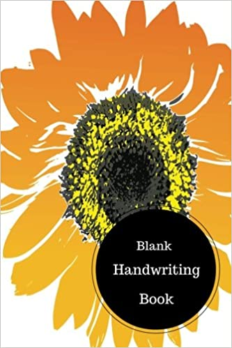 Blank Handwriting Book: Practice Writing Worksheets For ...
