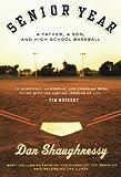 Senior Year: A Father, A Son, and High School Baseball