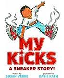 My Kicks: A Sneaker Story!