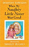 When My Naughty Little Sister Was Good, Dorothy Edwards, 1405233451