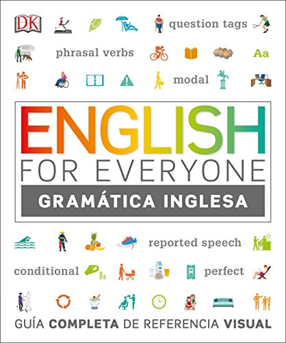 English For Everyone Gramática Inglesa: Guía completa de referencia visual (Spanish Edition)