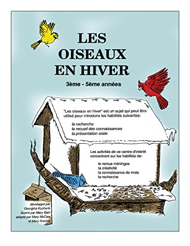 LES OISEAUX EN HIVER Gr. 3-5 (French Edition)