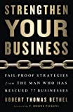 img - for Strengthen Your Business: Fail-Proof Strategies from the Man Who Has Rescued 77 Businesses book / textbook / text book