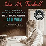 Ida M. Tarbell: The Woman Who Challenged Big Business - and Won! | Emily Arnold McCully