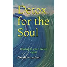 Detox for the Soul: Healing is your divine right