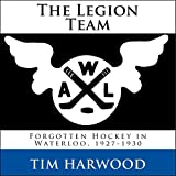 The Legion Team: Forgotten Hockey in Waterloo, 1927-1930