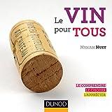 Le vin pour tous : Le comprendre, le choisir, l'apprécier (Hors collection) (French Edition)