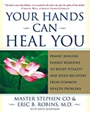 Product review for Your Hands Can Heal You: Pranic Healing Energy Remedies to Boost Vitality and Speed Recovery from Common Health Problems