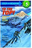 To the Top: Climbing the World's Highest Mountain