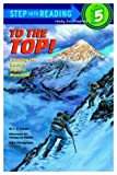 img - for To the Top! Climbing the World's Highest Mountain (Step Into Reading) book / textbook / text book