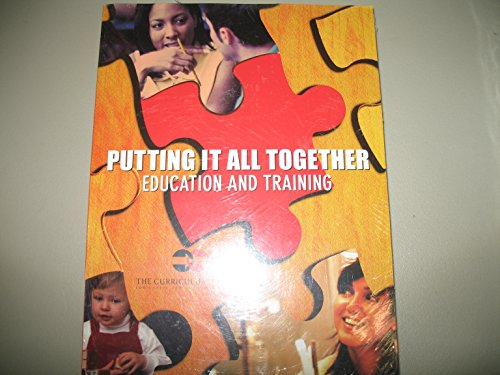 Putting It All Together Education and Training Custom Edition (Curriculum Center For Family And Consumer Sciences)