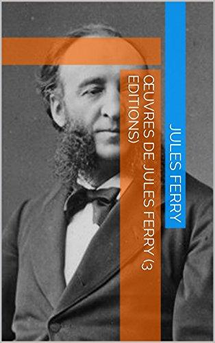 Œuvres de Jules Ferry (3 Editions Médias) (French Edition)