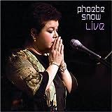: Live: Phoebe Snow