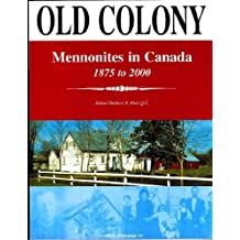 Old Colony : Mennonites in Canada, 1875-2000