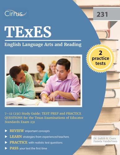 TEXES English Language Arts and Reading 7-12 (231) Study Guide: Test Prep and Practice Questions for the Texas Examinations of Educator Standards Exam 231