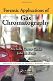 Forensic Applications of Gas Chromatography, Michelle Carlin and John Richard Dean, 1466507543