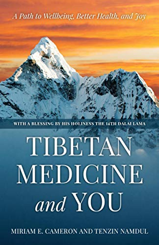 Tibetan Medicine and You: A Path to Wellbeing, Better Health ...
