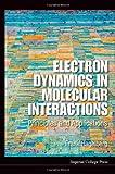 Electron Dynamics in Molecular Interactions, Hagelberg, 1848164874
