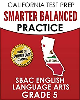 Amazon com: CALIFORNIA TEST PREP Smarter Balanced Practice SBAC