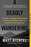 A Deadly Wandering: A Mystery, a Landmark Investigation, and the Astonishing Science of