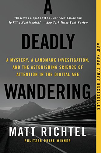 A Deadly Wandering: A Mystery, a Landmark Investigation, and the Astonishing Science of Attention in the Digital Age cover