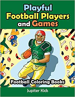 Playful Football Players and Games: Football Coloring Books ...