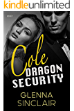 COLE (Dragon Security Book 1)