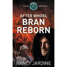 After Whorl Bran Reborn (Celtic Fervour Series Book 2)