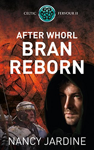 After Whorl Bran Reborn (Celtic Fervour Series Book 2)