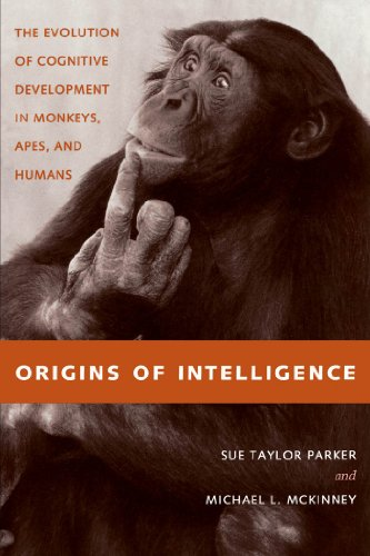 Origins of Intelligence: The Evolution of Cognitive Development in Monkeys, Apes and Humans