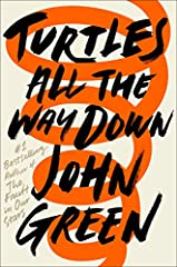 """""""Wrenching and revelatory."""" An instant #1 bestseller, the widely acclaimedTurtles All the Way Down is John Green's brilliant and shattering new novel.Featured on 60 Minutes, Fresh Air, Studio 360, Good Morning America, The TODAY Show""""Atende..."""