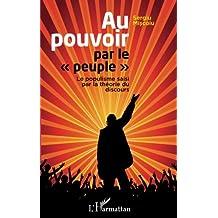 Au pouvoir par le peuple: Le populisme saisi par la théorie du discours (French Edition)