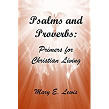 Psalms and Proverbs: Primers for Christian Living