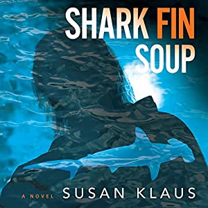 Shark Fin Soup: A Novel Audiobook