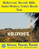 Los Angeles Tour - Hollywood, Beverly Hills, Santa Monica, Venice Beach: A Self-guided Pictorial Sightseeing Tour (Tours4Mobile, Visual Travel Tours Book 182)