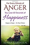 #9: For Every Minute of Anger, You Lose 60 Seconds of Happiness: Happiness or Anger - It's Your Choice