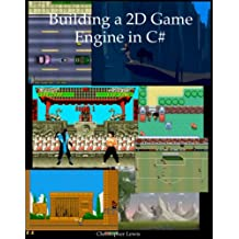 Building a 2D Game Engine in C#