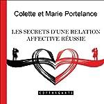 Les secrets d'une relation affective réussie | Marie Portelance,Colette Portelance