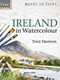 Ireland in Watercolour, Terry Harrison, 1844483630