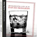 Holidays on Ice | David Sedaris