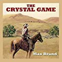 The Crystal Game Audiobook by Max Brand Narrated by Jeff Harding