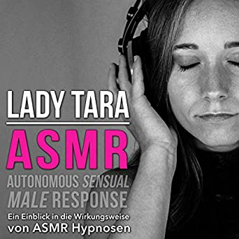 Asmr - Autonomous Sensual Male Response: Ein Einblick in die Wirkungsweise von ASMR Hypnosen